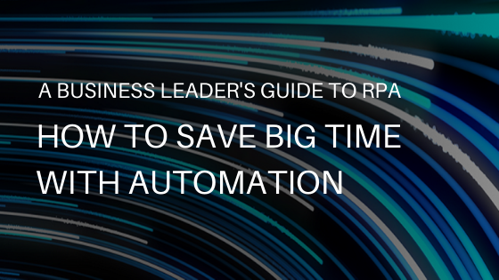 E-Book: A Business Leader's Guide to RPA