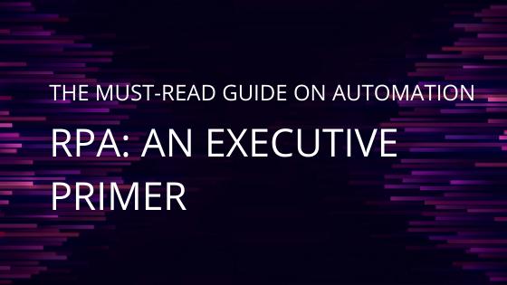 E-Book—Robotic Process Automation: An Executive Primer