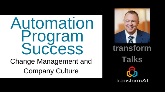 Intelligent Automation Program Success - Culture and Change Management