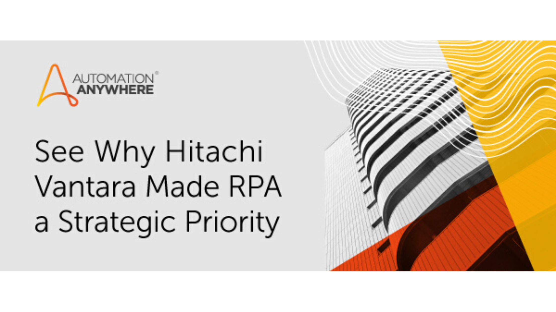 Case Study: See Why Hitachi Vantara Made RPA a Strategic Priority