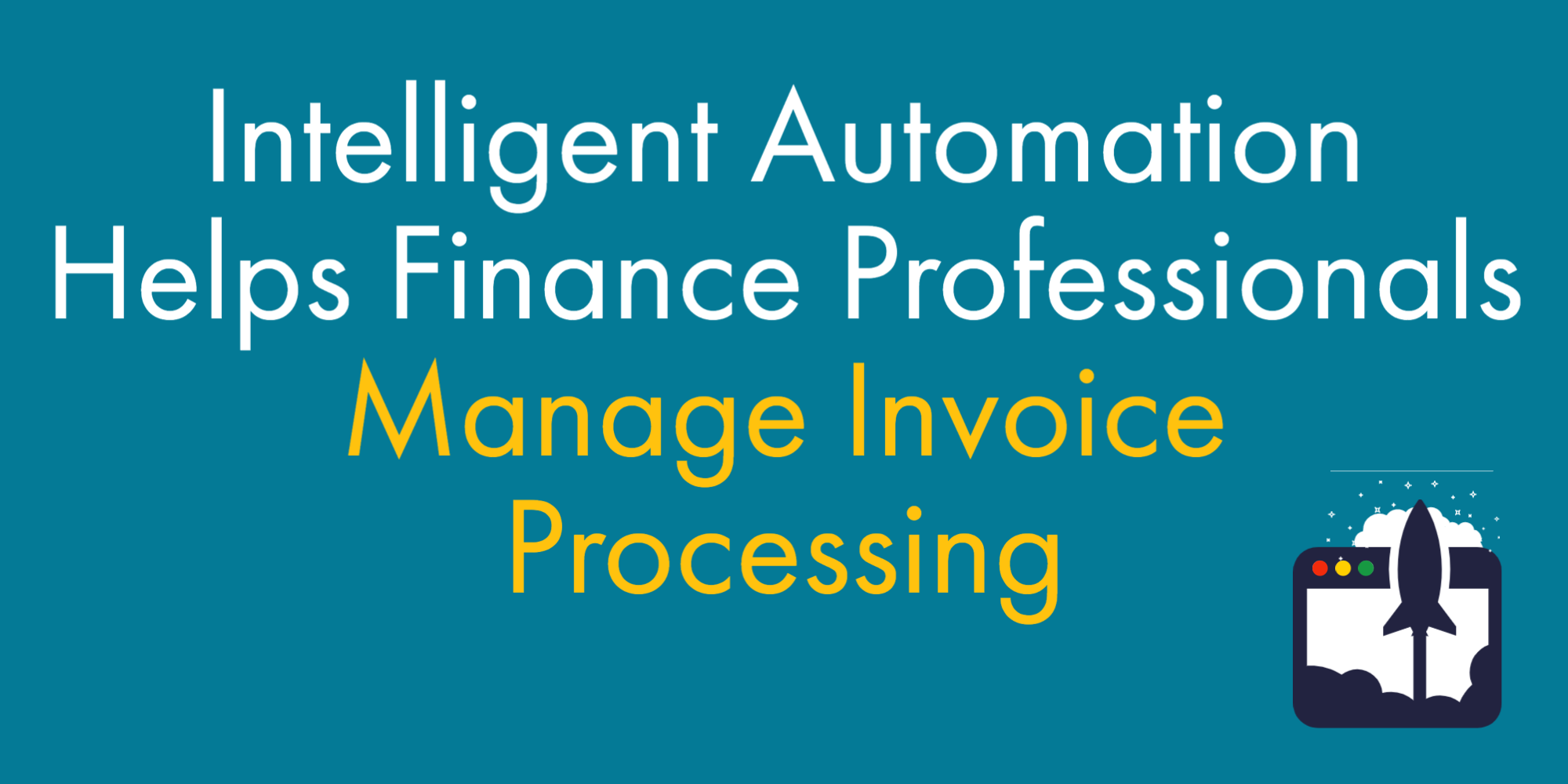 Intelligent Automation Helps Finance Professionals Reach Their Goals